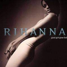 Rihanna (Рианна): Good Girl Gone Bad
