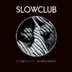 Slow Club (Слоу Клаб): Complete Surrender