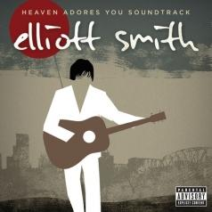 Elliott Smith (Эллиотт Смит): Heaven Adores You Soundtrack