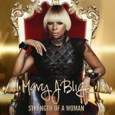 Mary J. Blige (Мэри Джей Блайдж): Strength Of A Woman
