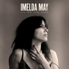 Imelda May (Имельда Мэй): Life Love Flesh Blood - deluxe