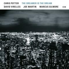 Chris Potter (Крис Поттер): The Dreamer Is The Dream