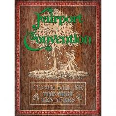 Fairport Convention (Фаирпонт Конвеншен): Come All Ye-The First Ten Years