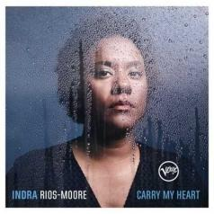 Indra Rios-Moore (Индра Риос Моор): Carry My Heart