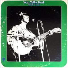 Steve Miller Band (СтивМиллер Бэнд): Rock Love