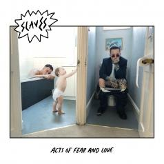 Slaves (Слэйвс): Acts Of Fear And Love