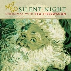 Reo Speedwagon: Not So Silent Night... Christmas With Reo Speedwagon