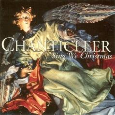 Chanticleer: Sing We Christmas