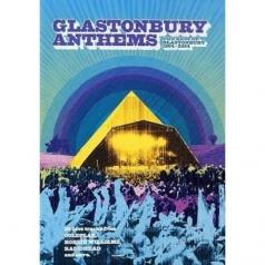 Glastonbury Anthems - The Best Of 1994 To 2004