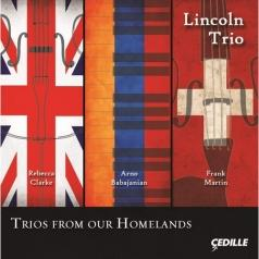 Lincoln Trio: Piano Trios - Clarke, R. / Babadjanian, A. / Martin, F. (Trios From Our Homelands)
