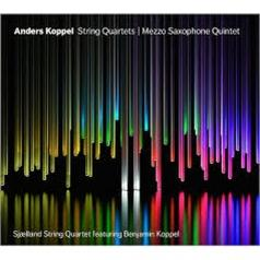 Anders Koppel (Андерс Коппел): Koppel: String Quartets