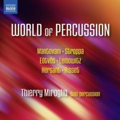 Thierry Miroglio: World Of Percussion: Works By Mantovani, Stroppa, Eotvos, Leibowitz, Hersant, Risset