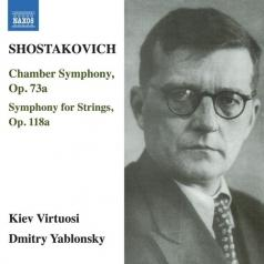 Kiev Virtuosi (Виртуозы Киева): Chamber Symphony Op. 73A • Symphony For Strings, Op. 118A (Arr. R. Barshai From String Quartets)