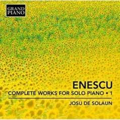 Josu De Solaun: Enescu: Complete Piano Music • 1