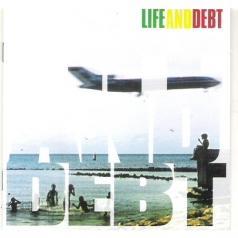 Life & Debt (Лайф и Дет): Life And Debt