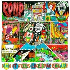 Pond (Понд): Man It Feels Like Space Again