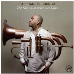 Stephane Belmondo: The Same As It Never Was Before