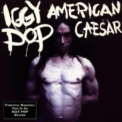 Iggy Pop (Игги Поп): American Caesar
