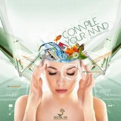 Compile Your Mind - By Dj Raveoholic