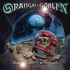 Orange Goblin (Орандж Гоблин): Back From The Abyss