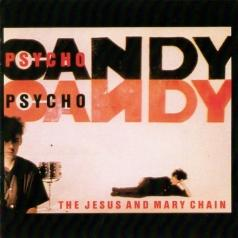 The Jesus And Mary Chain (Зе Иесус И Мари Шайн): Psycho Candy