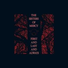 The Sisters Of Mercy: First And Last And Always