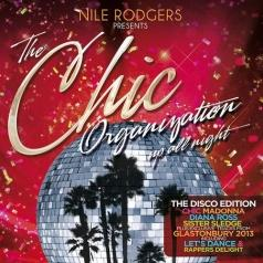 Nile Rodgers Presents: The Chic Organization (Найл Роджерс): Up All Night (Disco Edition)
