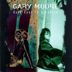 Gary Moore (Гэри Мур): Dark Days In Paradise