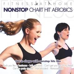 Fitness at Home: Nonstop Chart Hit Aerobics (Фитнес дома: нон-стоп чарт Аэробика): Fitness At Home: Nonstop Chart