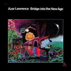 Azar Lawrence (Азар Лоуренс): Bridge Into The New Age