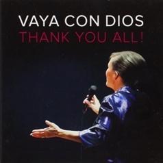 Vaya Con Dios: Thank You All!