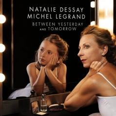 Natalie Dessay (Натали Дессей): Between Yesterday & Tomorrow