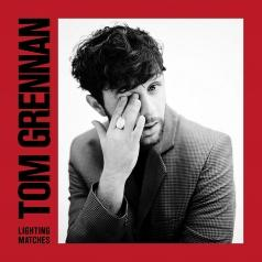 Tom Grennan (Том Греннан): Lighting Matches