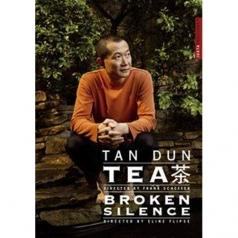 Broken Silence (Брокен Сайленс): Tan Dun: Tea/Broken Silence