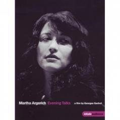Georges Gachot: Martha Argerich: Evening Talks (A Film By Georges Gachot)
