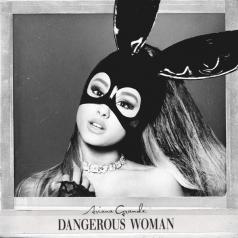 Ariana Grande (Ариана Гранде): Dangerous Woman