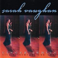 Sarah Vaughan (Сара Вон): Linger Awhile (Live At Newport & More)