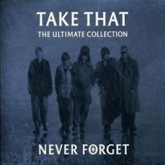 Take That (Таке Тхат): Never Forget - The Ultimate Collection