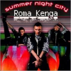 Roma Kenga (Рома Кенга): Summer Night City