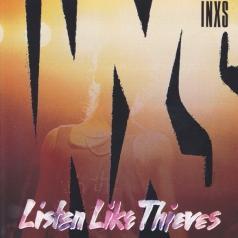 INXS (Инексес): Listen Like Thieves