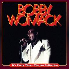 Bobby Womack (Бобби Уомак): It's Party Time : The 70s Collection
