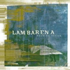 Hughes de Courson (Юг де Курсон): Lambarena: Bach To Africa