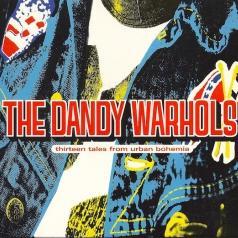 The Dandy Warhols (Зе Данди Ворхолс): Thirteen Tales From Urban Bohemia