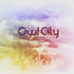 Owl City (Овл Сити): Maybe I'm Dreaming