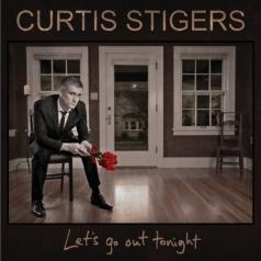 Curtis Stigers (Кертис Стиджерс): Let's Go Out Tonight