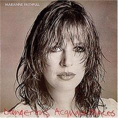 Marianne Faithfull (Марианна Фейтфулл): Dangerous Acquaintances