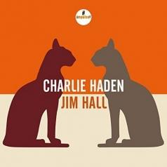 Charlie Haden (Чарли Хейден): Charlie Haden & Jim Hall