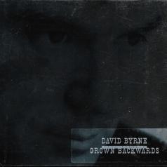 David Byrne (Дэвид Бирн): Grown Backwards