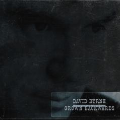 David Byrne (Дэвид Бирн): Grown Backwards