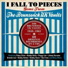 I Fall To Pieces - Gems From The Brunswick Uk Vaults